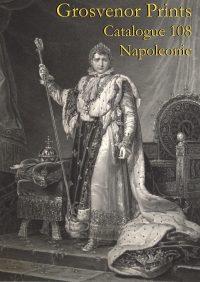 Preview image of Grosvenor Prints Catalogue 108: Napoleonic