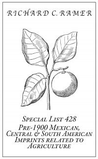 Preview image of Special List 428: Pre-1900 Mexican, Central & South American Imprints Related to Agriculture